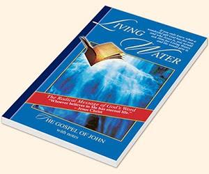 "Free ""Living Water - The Gospel Of John"" Book"