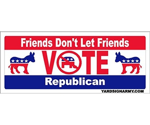 "Free ""Don't Let Friends Vote Republicans"" And More Vinyl Bumper Stickers"