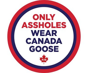 """Free """"Only Assholes Wear Canada Goose"""" Sticker From PETA"""