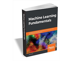 "Free eBook: ""Machine Learning Fundamentals ($27.99 Value) FREE for a Limited Time"""