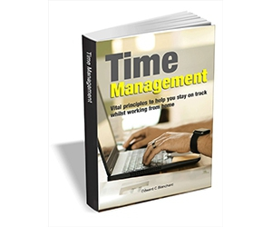 """Free eBook: """"Time Management: Vital Principles to Help you Stay on Track Whilst Working from Home"""""""