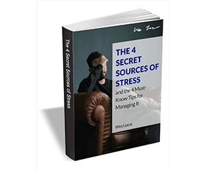 """Free eGuide: """"The 4 Secret Sources of Stress and the 4 Must-Know Tips for Managing It"""""""