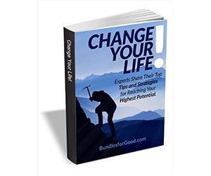 "Free eBook: ""Change Your Life! Experts Share Their Top Tips and Strategies for Reaching Your Highest Potential"""