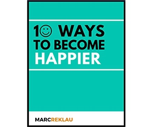 """Free Tips and Tricks Guide: """"10 Ways to Become Happier"""""""