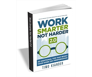 "Free eBook: ""Work Smarter Not Harder 2.0 - 28 Additional Tips that Boost Your Work Day Performance"""