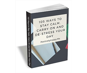 """Free Tips and Tricks Guide: """"105 Ways To Stay Calm, Carry On and De-Stress Your Day"""""""