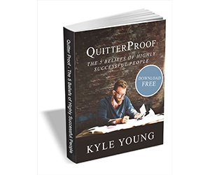 """Free eBook: """"QuitterProof - The 5 Beliefs of Highly Successful People."""""""
