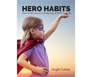 """Free eBook: """"Hero Habits - How to be Awesome Every Day at Work and Life"""""""