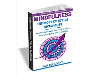 """Free eBook: """"Mindfulness: The Most Effective Techniques - Connect With Your Inner Self to Reach Your Goals Easily and Peacefully"""""""
