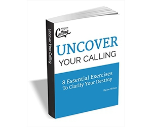 """Free eGuide: """"Uncover Your Calling - 8 Essential Exercises To Clarify Your Destiny"""""""