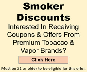 Interested In Receiving Coupons & Offers From Premium Tobacco & Vapor Brands?