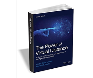 """Free eBook: """"The Power of Virtual Distance: A Guide to Productivity and Happiness in the Age of Remote Work, 2nd Edition ($24.00 Value) FREE for a Limited Time"""""""
